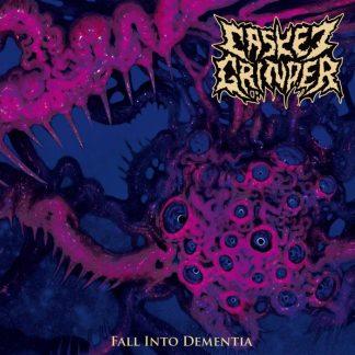 Casket Grinder - Fall Into Dementia