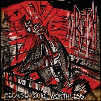 Wretch - Because You're Worthless