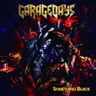 GARAGEDAYS - Something Black